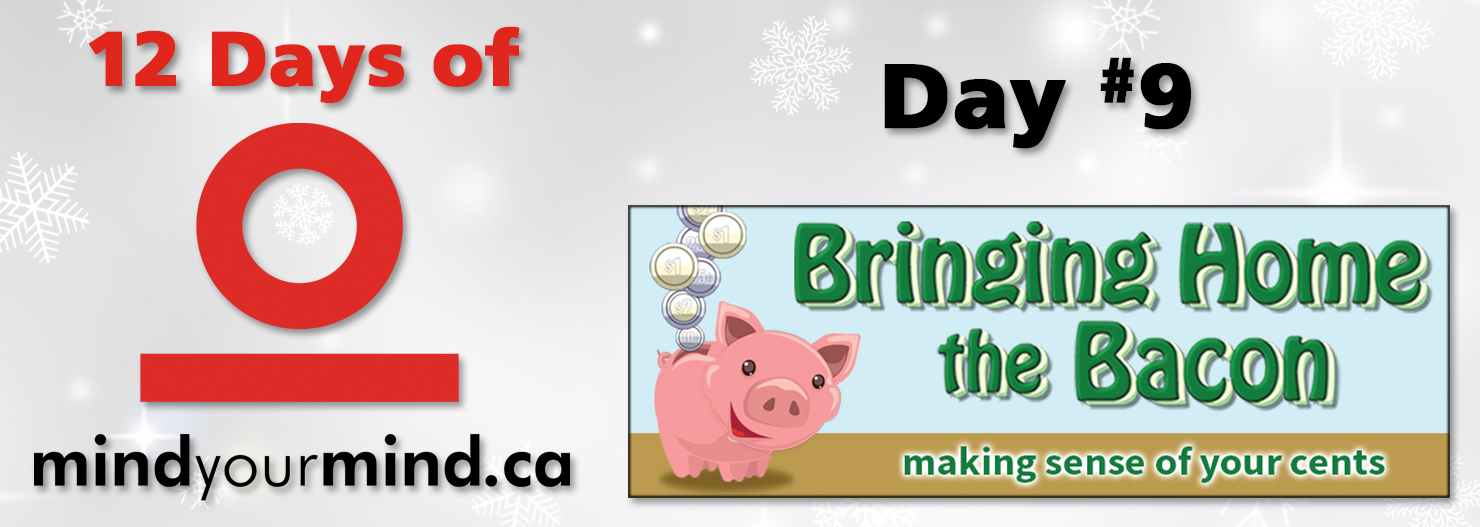 12 Days of mindyourmind: Day 9 - Bringing Home the Bacon