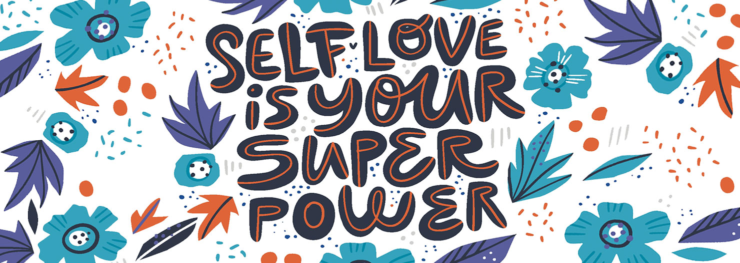 """Self-love is your super power"""